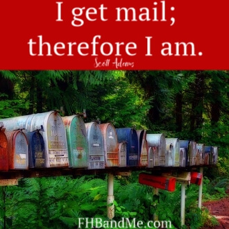 I get mail, therefore I am. Scott Adams
